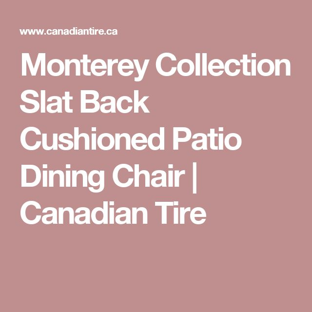Monterey Collection Slat Back Cushioned Patio Dining Chair | Canadian Tire