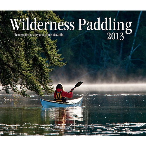 Wilderness Paddling Wall Calendar: From their earliest years together, Gary and Joanie McGuffin have spent their lives in the wilderness. Their honeymoon was a two-year, 6,000-mile (9,656 km) journey from the Gulf of St. Lawrence to the Beaufort Sea.  $14.99  http://calendars.com/Nature/Wilderness-Paddling-2013-Deluxe-Wall-Calendar/prod201300000982/?categoryId=cat00732=cat00732#