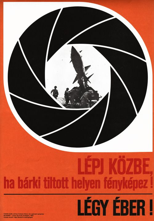 Go intervene if anyone taking photos where it is forbidden! Be alert! Propaganda poster of the Hungarian People's Army, 1983.