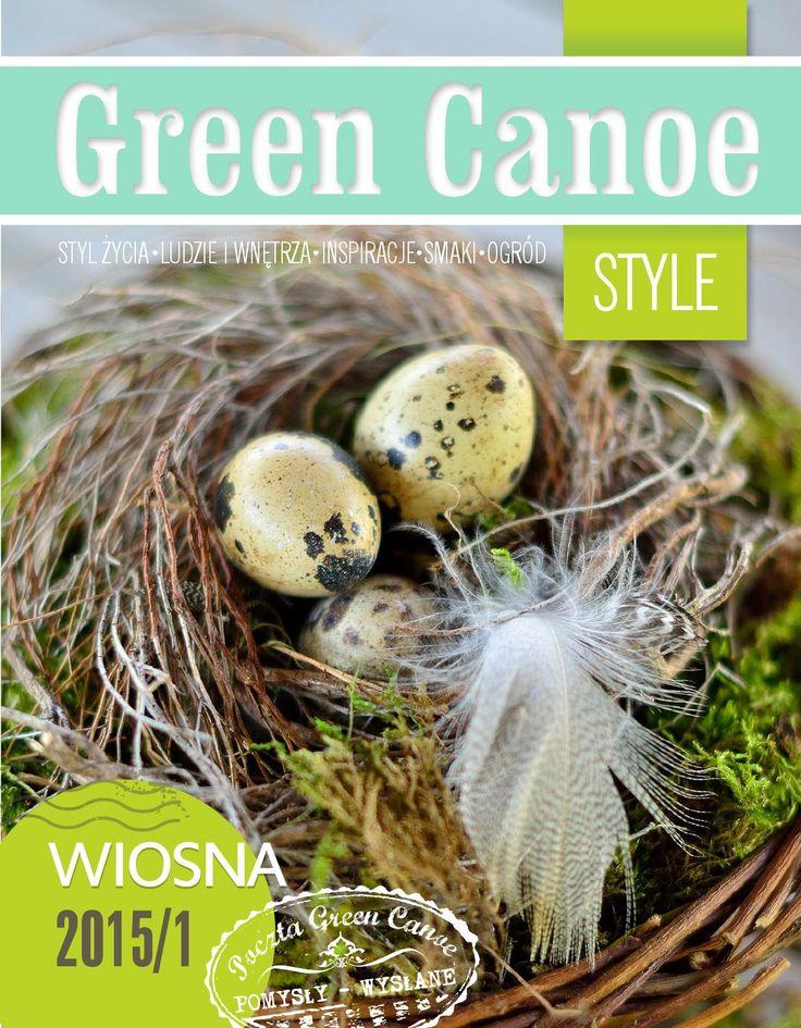 Green Canoe Style WIOSNA 2015/1  Magazyn o kreatywnym życiu. Zapraszamy na rejs Zielonym Czółnem.