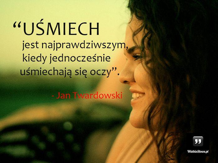 Uśmiech jest najprawdziwszym... #Twardowski-Jan,  #Radość, #Szczęście, #Uśmiech-i-śmiech