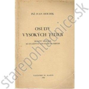Osudy Vysokých Tatier, Inž. Ivan Houdek