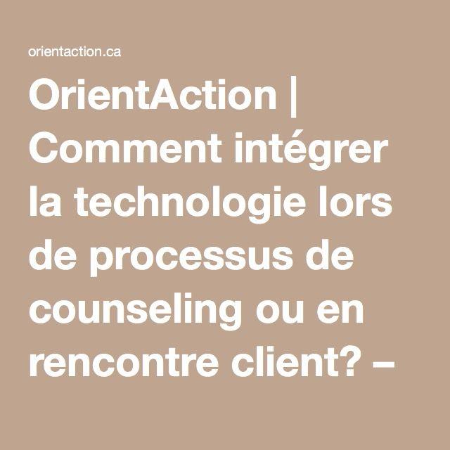 OrientAction | Comment intégrer la technologie lors de processus de counseling ou en rencontre client? – Steve St-Pierre