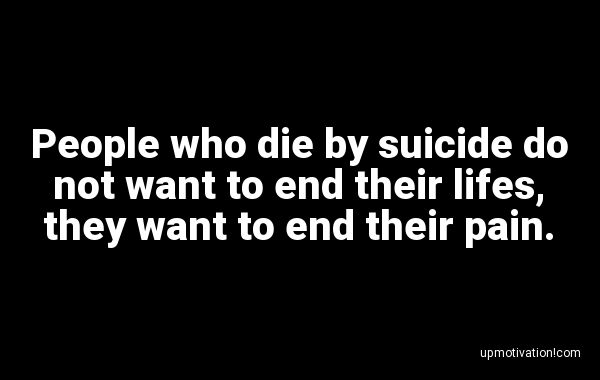 People who die by suicide do