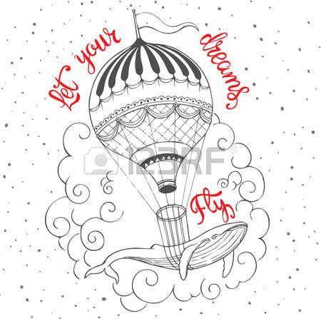 globo aerostatico: Dibujado a mano de impresión de la vendimia con un globo de aire caliente y ballena levantamiento letras de la mano. Deja que tus sueños vuelan - cita inspiradora. Diseño fino para el diseño de la camiseta, elemento de decoración para el hogar u otro producto.