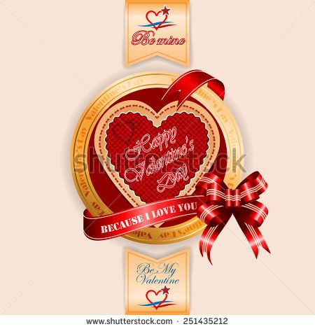 Vintage Happy Valentine's Day background; Because I love text on ribbon;Heart logo By My Valentine and Be mine text.  - stock photo