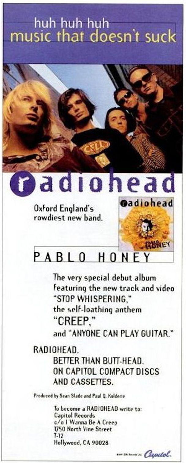 Pablo Honey print ad campaign, c. 1993 http://stereogum.com/459492/1993-radiohead-marketing-fail/news/