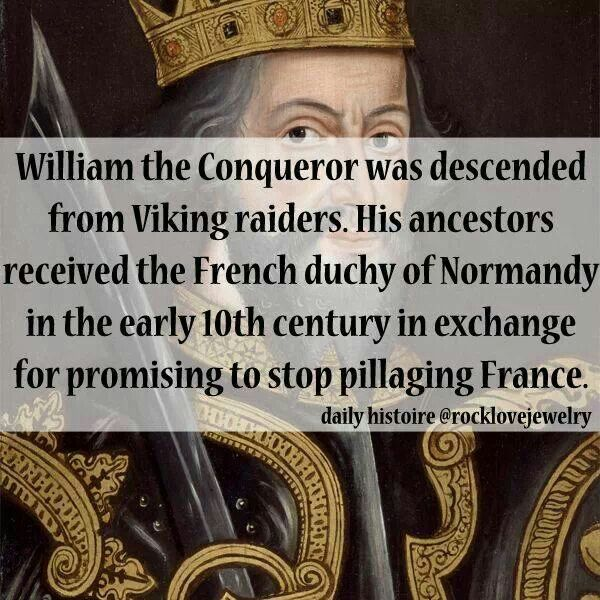 WILLIAM THE CONQUEROR .... maybe I have William's blood in my veins. that would be a good thing ......from my mother's side I have the Saami and the Viking blood. from my father I have the blood of English kings - - - though I am a 'mutt' I have good blood.