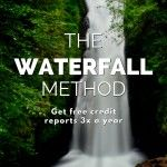 Waterfall Method: How I Check My Credit Reports 3x a Year for Free