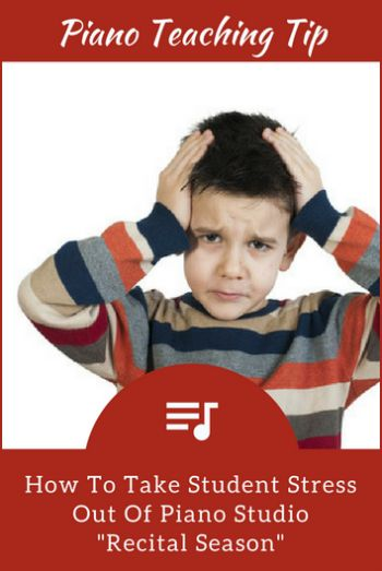 How To Take Piano Student Panic Out Of Recital Season | Teach Piano Today