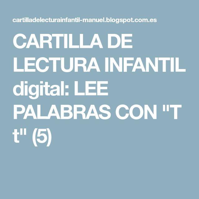 "CARTILLA DE LECTURA INFANTIL digital: LEE PALABRAS CON ""T t"" (5)"