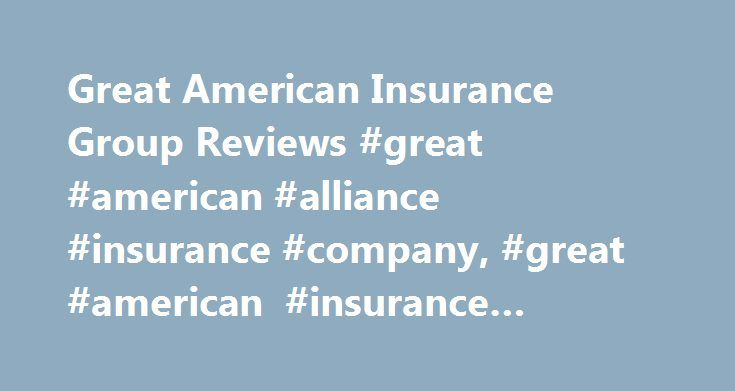 Great American Insurance Group Reviews #great #american #alliance #insurance #company, #great #american #insurance #group #reviews http://singapore.nef2.com/great-american-insurance-group-reviews-great-american-alliance-insurance-company-great-american-insurance-group-reviews/  # Great American Insurance Group Reviews Info Our purpose is to enable individuals and businesses to manage financial risk. We provide specialized insurance products and services tailored to meet the specific and…