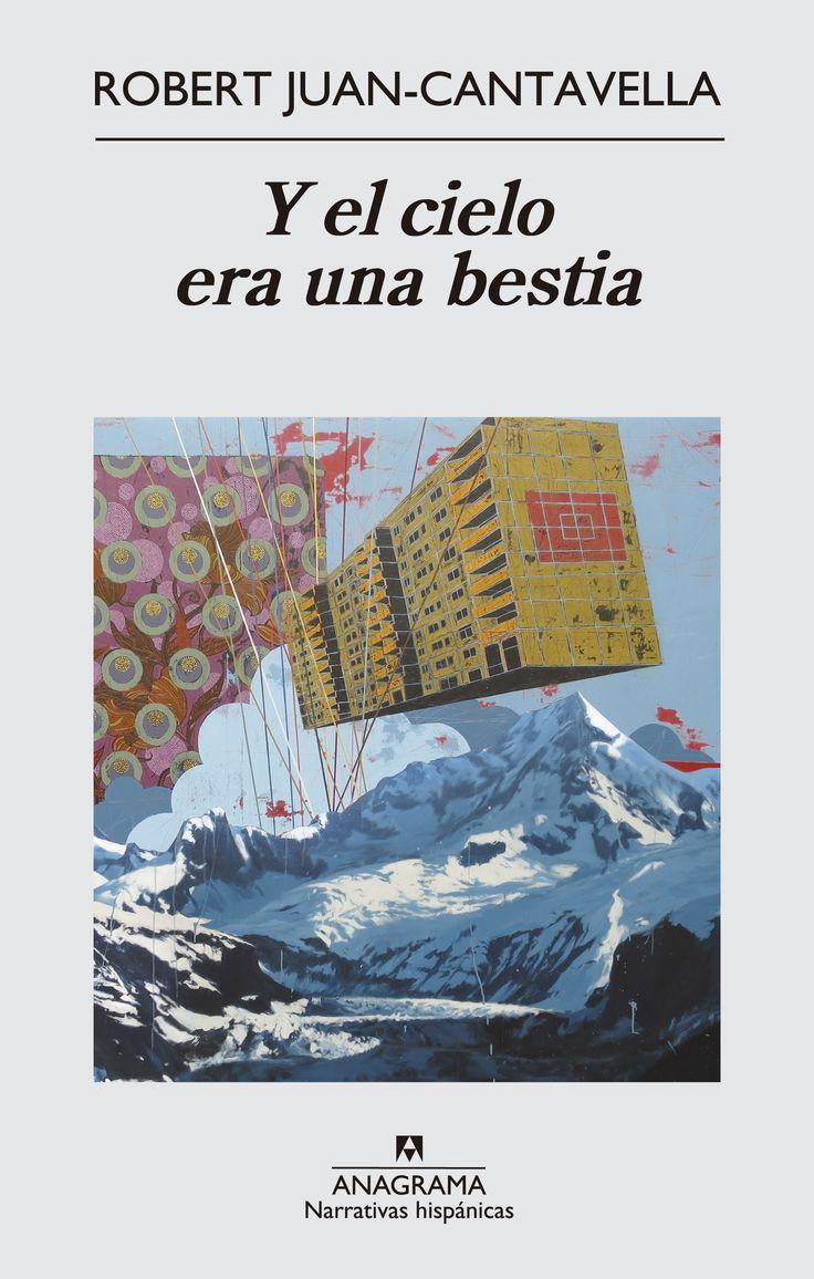 Y el cielo era una bestia / Robert Juan-Cantavella.--  Barcelona : Anagrama, 2014.  https://alejandria.um.es/cgi-bin/abnetcl?ACC=DOSEARCH&xsqf99=637240
