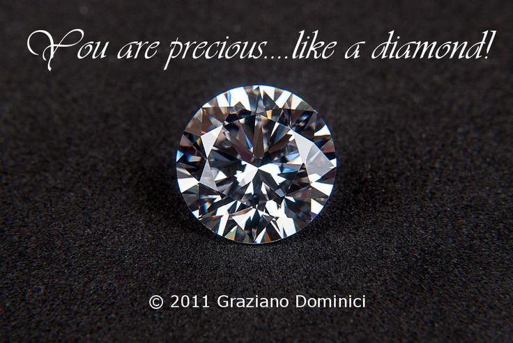 You are not special. You are PRECIOUS...like a diamond! - © 2011 Graziano Dominici #DominantSpace #precious
