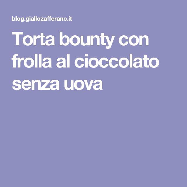 Torta bounty con frolla al cioccolato senza uova