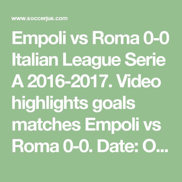 Empoli vs Roma 0-0 Italian League Serie A 2016-2017. Video highlights goals matches Empoli vs Roma 0-0. Date: October 30, 2016.  #bola #Football #soccer #vid #bestvideooftheday #sport #filter #nofilter #Footballsunday #Footballer #Soccer #Soccergame #L4l #likes #f4f #happy #beautiful #followforfollow #likes4likes