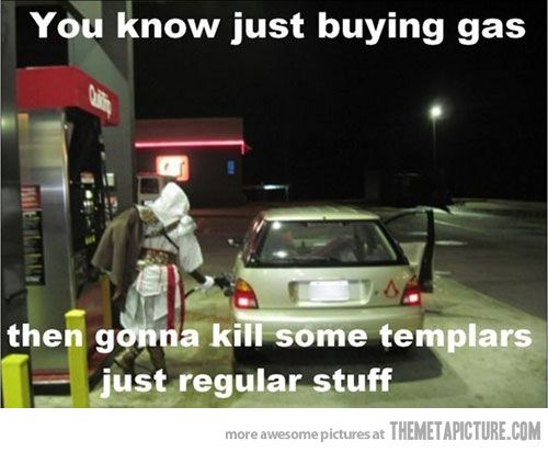 Ezio pumpin' gas.