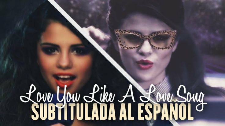 Selena Gomez - Love You Like A Love Song [Official Video] (Subtitulada al Español) #SelenaGomez