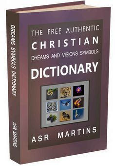The Free and Authentic Christian Dreams Symbols Dictionary | Will be published at end June