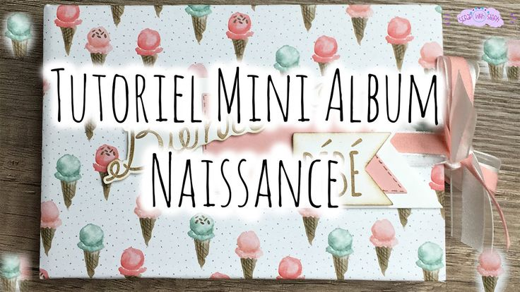 tutoriel n 7 mini album naissance scrap with steph youtube scrapbooking mini albums. Black Bedroom Furniture Sets. Home Design Ideas