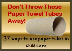 37 ways to use paper tubes in child care