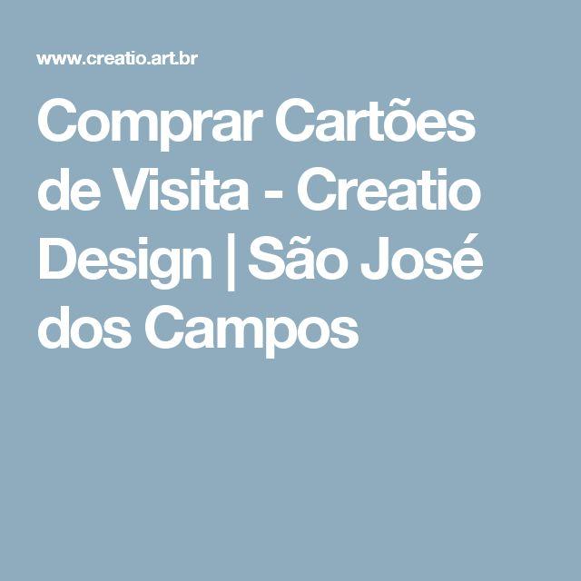 Comprar Cartões de Visita - Creatio Design   São José dos Campos