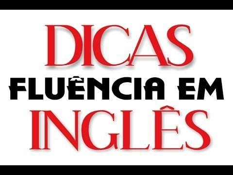 """48 """"DICAS FLUENCIA EM INGLES"""" Dicas para Voce Ter Fluencia em Pouco Tempo Conversacao em Ingles"""