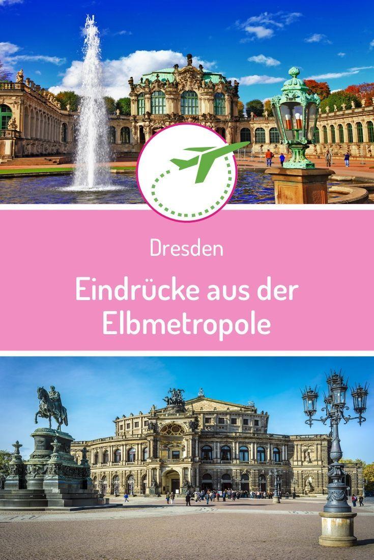 Dresden Eindrucke Aus Der Elbmetropole In 2020 Dresden Reisen Deutschland Grunes Gewolbe