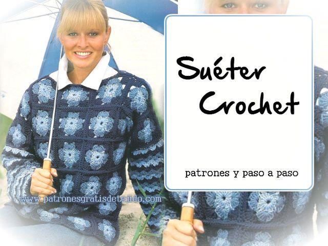 Crochet y Dos agujas: Suéter de grannys / Paso a paso con moldes y ...