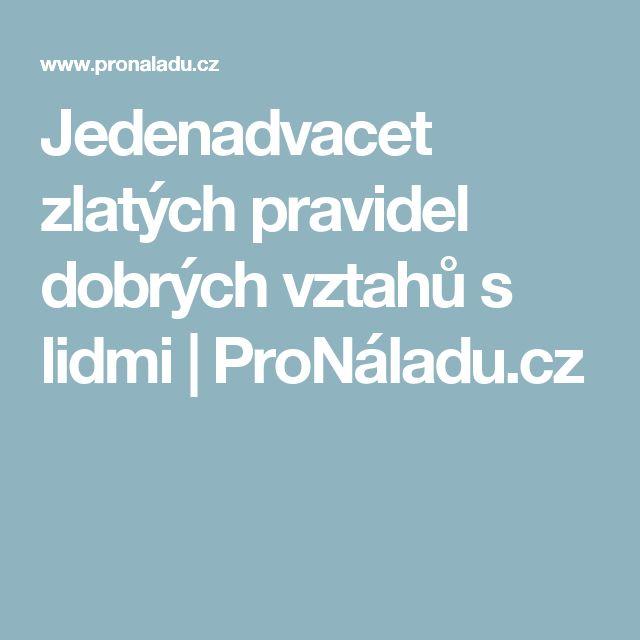 Jedenadvacet zlatých pravidel dobrých vztahů s lidmi   ProNáladu.cz