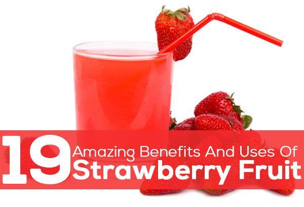 19 Amazing Benefits And Uses Of Strawberry Fruit
