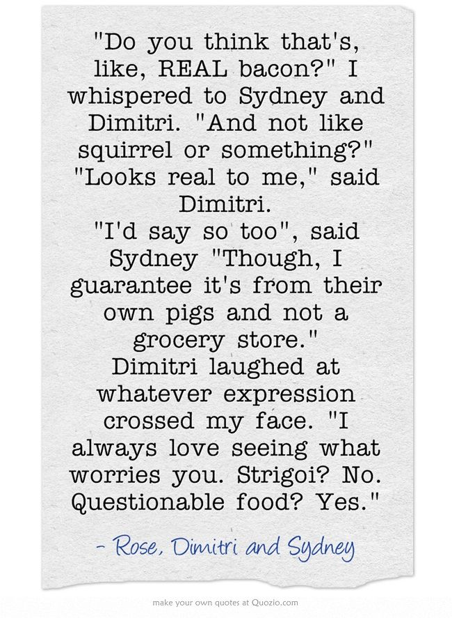 Vampire Academy Quotes   Dimitri, Rose and Sydney