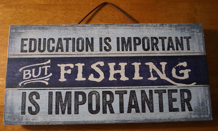 EDUCATION IS IMPORTANT BUT FISHING IS IMPORTANTER - Lodge Cabin Decor Sign NEW #HighlandGraphicsInc #RusticPrimitive