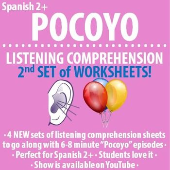 "$ ""Pocoyo"" episodes are short and fun! This is my second set of worksheets. My Spanish 2+ students love watching the 7 minute episodes and completing these brief listening comprehension worksheets."