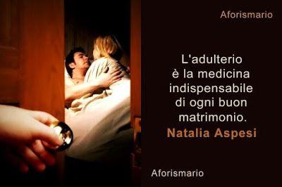 Aforismario®: Adulterio - Frasi su mogli e mariti adulteri