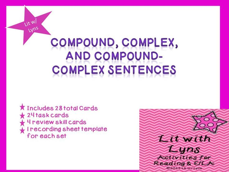 Compound, Complex, & Compound-Complex Sentence Task Cards- The following set includes 24 task cards that allow students to practice identifying compound, complex, and compound-complex sentences (3 sets of 8 tasks).