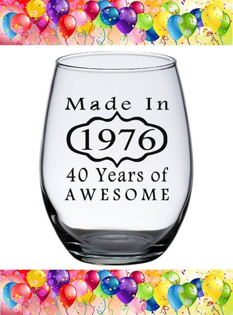40th Birthday gift ideas! Wonderful personalized gift for her or him. This design is elegant, classy and a great 40th Gift Idea! Made in 1976 - 40 Years of AwesomeWine Glass Made in 1976 40 by PersonalizedGiftsUS