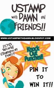 Pin It To Win It!!  Win a FREE Pass to UStamp with Dawn and Friends!! Knock Out Punches 2013!! World Wide Creative FUN for Everyone!!