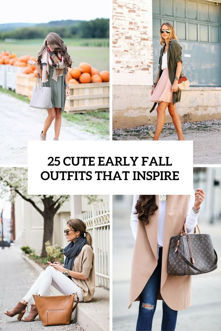 25 Cute Early Fall Outfits That Inspire