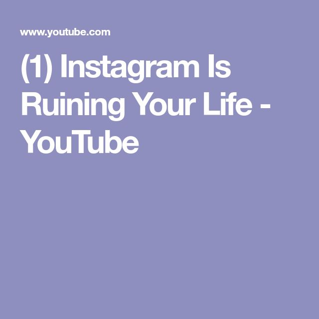 (1) Instagram Is Ruining Your Life - YouTube