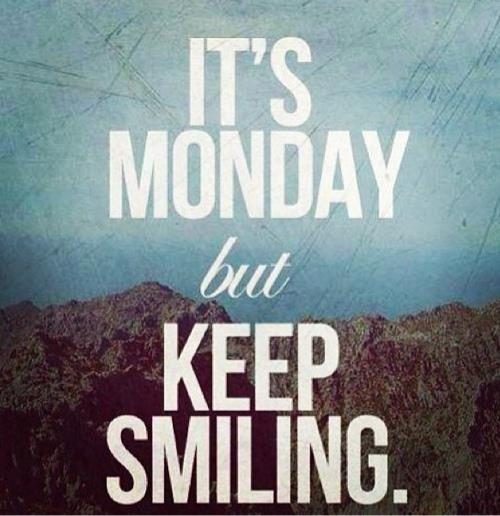Smile through the Monday Blues! #Quote #Monday #KeepCalm