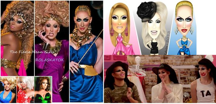 ROLASKATOX the Fierce queens who needed their heels flattened Lol Mean Girls but great competitors Season 5