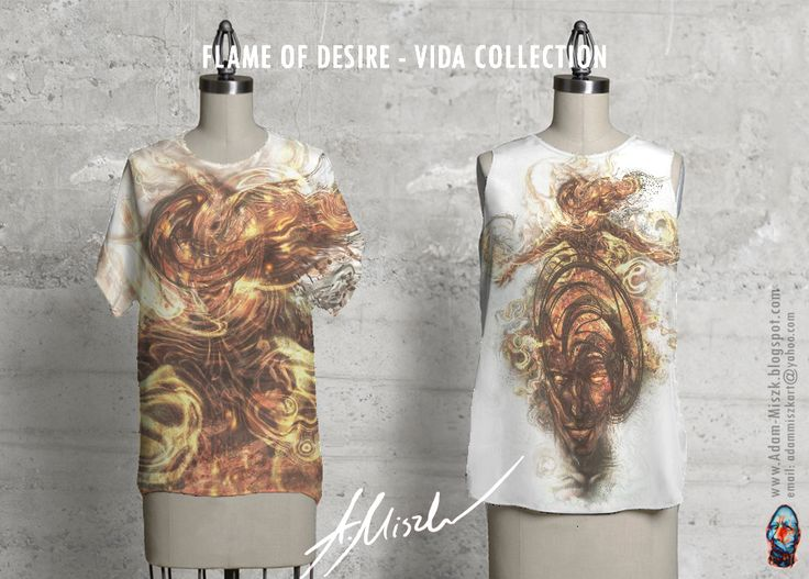 'Flame of desire' is avaliable in VIDA collection product on site http://shopvida.com/collections/voices/adam-miszk  I invite everyone who wants to give me your love voice in fashion and buy my beautiful products.