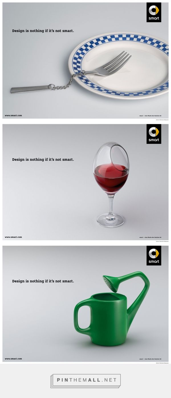 Publicité - Creative advertising campaign - Smart: Design is nothing if it's not smart
