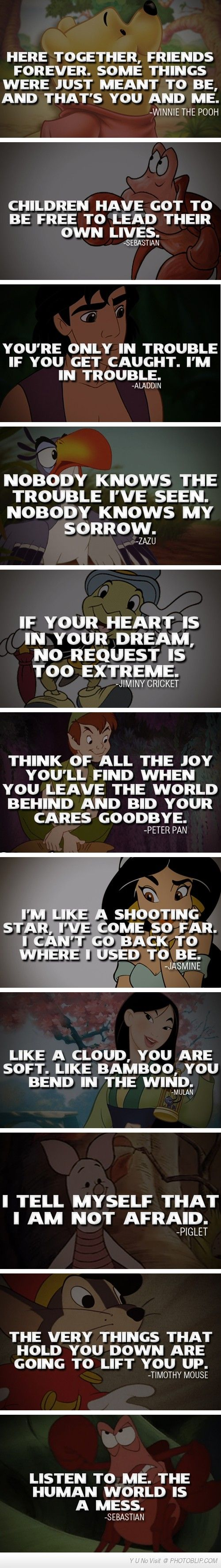 Disney Quote Compilation. It's cool to read these in the voices of the characters... Just saying.