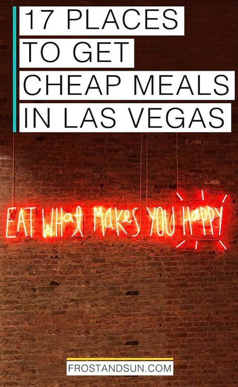 17 places to get cheap meals in Las Vegas for any meal of the day! #vegas #lasvegas #nevada #budgettravel