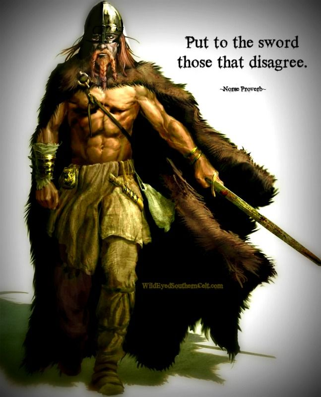 PUT TO THE SWORD THOSE THAT DISAGREE. Norse Proverb #Norse #viking #proverbs #warriors #Sword