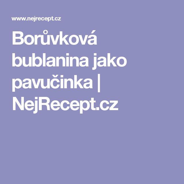 Borůvková bublanina jako pavučinka | NejRecept.cz