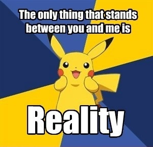 If only we all had a pokemon. :(