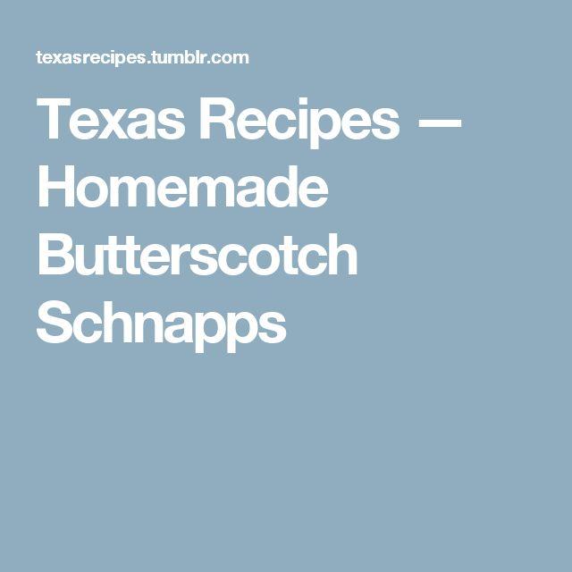 Texas Recipes — Homemade Butterscotch Schnapps